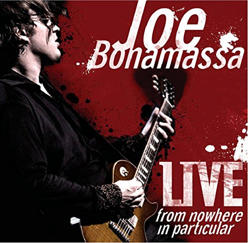 Live from Nowhere in Particular by Bonamassa, Joe