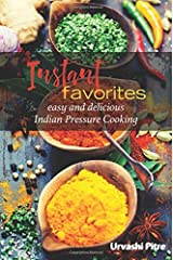 Instant Favorites: Easy & Delicious Indian Pressure Cooking Paperback