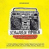 CD Schwaben Hymnen: Legendäre Schwabenhits, poppige Loblieder und rockige Bekenntnisse zum Ländle