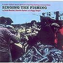 Singing The Fishing: A Radio-Ballad About Britain's Herring Fishing Communities