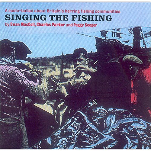 Price comparison product image Singing The Fishing: A Radio-Ballad About Britain's Herring Fishing Communities