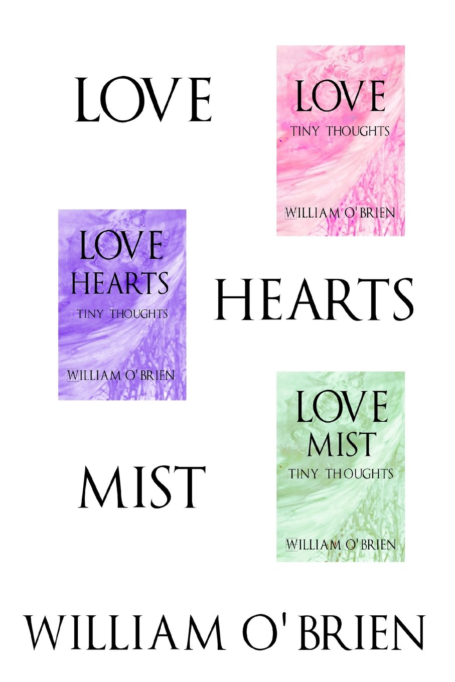 Read Online Love, Hearts, Mist: Tiny Thoughts - Vol 2, 7 & 8: A collection of tiny thoughts to contemplate - spiritual philosophy ebook