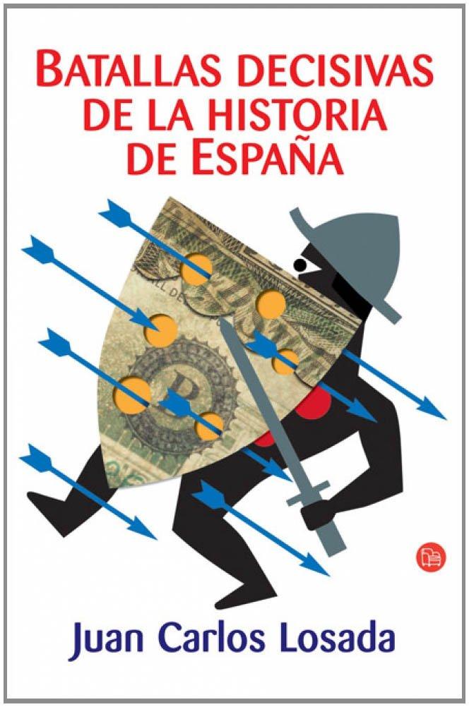 BATALLAS DECISIVAS EN LA HISTORIA DE ESPAÑA FG FORMATO GRANDE: Amazon.es: LOSADA, JUAN CARLOS: Libros