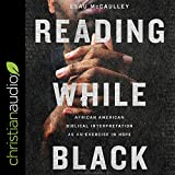 Reading While Black: African American Biblical