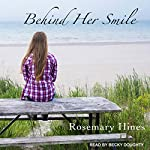 Behind Her Smile: Sandy Cove Series, Book 6 | Rosemary Hines
