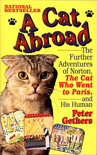 A Cat Abroad: The Further Adventures of Norton, the Cat Who Went to Paris, and His Human (Best Street Food In Paris)