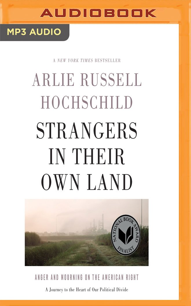 Read Online Strangers in Their Own Land: Anger and Mourning on the American Right ebook