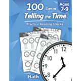 Humble Math – 100 Days of Telling the Time – Practice Reading Clocks: Ages 7-9, Reproducible Math Drills with Answers: Clocks