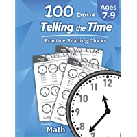 Humble Math – 100 Days of Telling the Time – Practice Reading Clocks: Ages 7-9, Reproducible Math Drills with Answers…