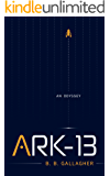 Ark-13: An Odyssey (English Edition)