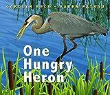 One Hungry Heron, Carolyn Beck, 155455361X