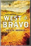 West to Bravo: A Western Novel