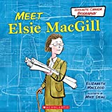 img - for Scholastic Canada Biography: Meet Elsie MacGill book / textbook / text book