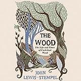 random house audio books - The Wood: The Life & Times of Cockshutt Wood