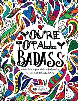 Amazon.com: You\'re TOTALLY Badass: A totally inappropriate ...