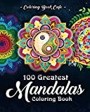 100 Greatest Mandalas Coloring Book: The Ultimate Mandala Coloring Book for Meditation, Stress Relief and Relaxation