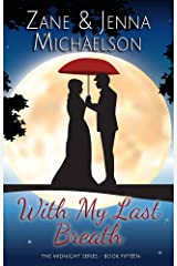 With My Last Breath - A Short Story (The Midnight Series Book 15) Kindle Edition