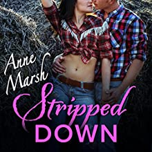 Stripped Down: Lonesome Cowboys Audiobook by Anne Marsh Narrated by CJ Bloom, Jack Dupont