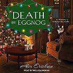 Death by Eggnog: Bookstore Cafe Mystery Series, Book 5 | Alex Erickson