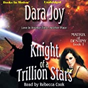 Knight of a Trillion Stars: Matrix of Destiny, Book 1 | Dara Joy