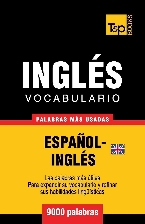 Vocabulario Español Inglés Británico 9000 Palabras Más Usadas Spanish Collection Band 173 Amazon De Taranov Andrey Fremdsprachige Bücher