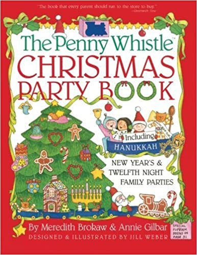 Penny Whistle Christmas Party Book: Including Hanukkah, New Year's, and Twelfth Night Family Parties by Brokaw, Meredith (1991) [Paperback]