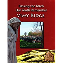 Passing the Torch Our Youth Remember Vimy Ridge