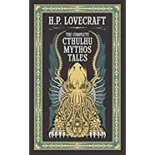 Complete Cthulhu Mythos Tales (Barnes & Noble Collectible Classics: Omnibus Edition) (Barnes & Noble Leatherbound Classic Collection)