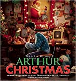 The Art & Making of Arthur Christmas: An Inside Look at Behind-the-Scenes Artwork with Filmmaker Commentary