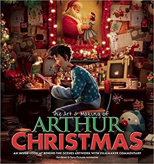 The Art & Making of Arthur Christmas: An Inside Look at Behind-the-Scenes Artwork with Filmmaker Commentary (1557049971) | Amazon Products