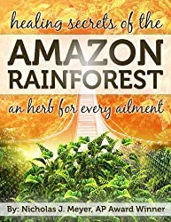 Healing Secrets of the Amazon Rainforest: An Herb for Every Ailment