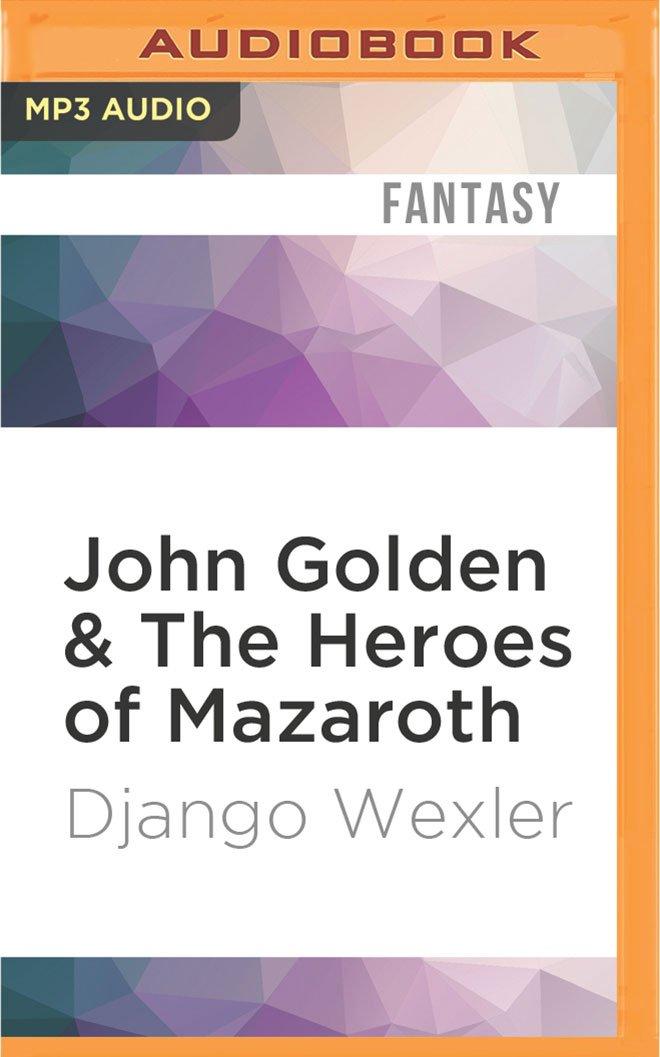 John Golden & The Heroes of Mazaroth ebook