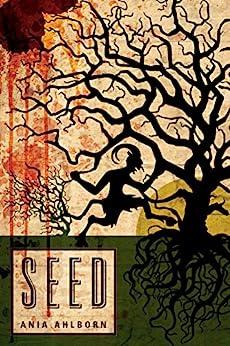 Seed by [Ahlborn, Ania]