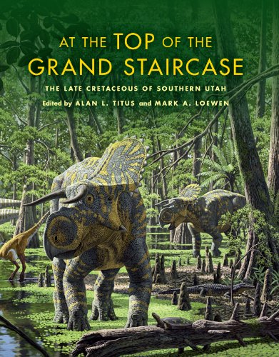 At the Top of the Grand Staircase: The Late Cretaceous of Southern Utah (Life of the - Store Fossil Utah