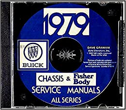 Step By Step 1979 Buick Repair Shop Service Manual Fisher Body Manual Cd Includes Skylark Century Regal Le Sabre Electra Riviera And Skyhawk Including Station Wagon And Convertible Cars 79 Buick Gm