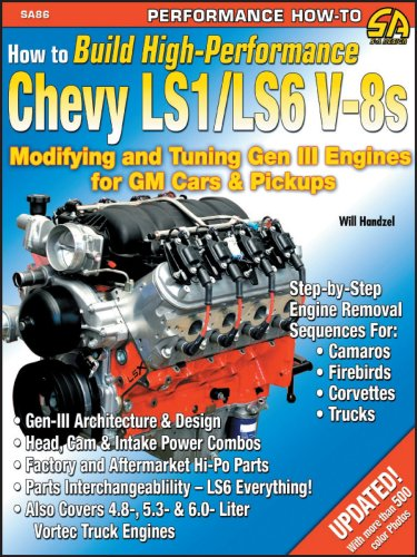 How to Build High-Performance Chevy LS1/LS6 V-8s: Modifying and Tuning Gen III Engines for GM Cars & Pickups (S-A Design)