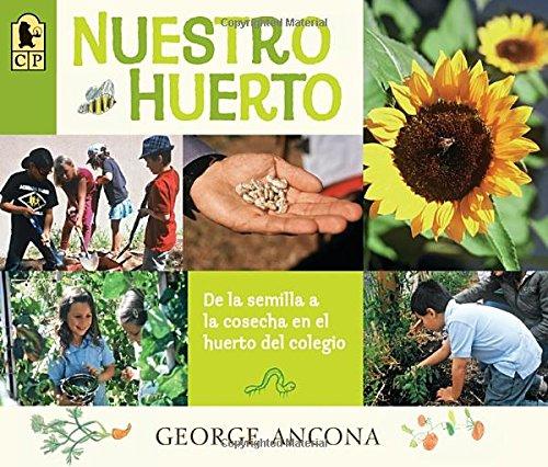 Nuestro huerto: De la semilla a la cosecha en el huerto del colegio (Spanish Edition)