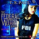 The Federal Witch: The Collected Works, Book 1 | T S Paul