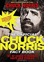 The Official Chuck Norris Fact Book: 101 Of
