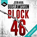 Block 46 Audiobook by Johana Gustawsson Narrated by Émilie Ramet