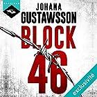 Block 46 | Livre audio Auteur(s) : Johana Gustawsson Narrateur(s) : Émilie Ramet