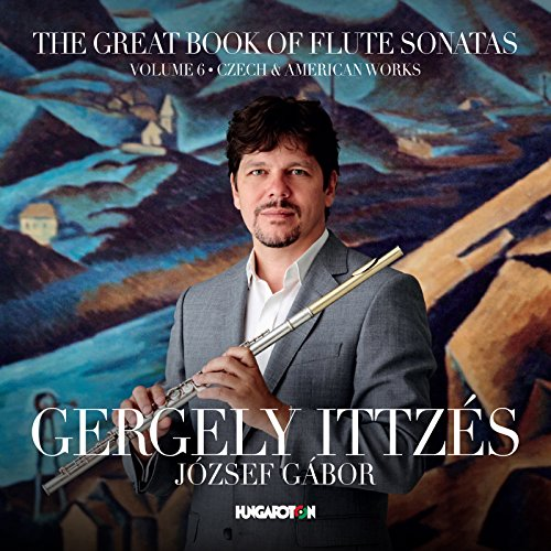 6 Flute Sonatas - The Great Book of Flute Sonatas, Vol. 6: Czech & American Works