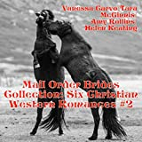 img - for Mail Order Brides Collection: Six Christian Western Romances, Book 2 book / textbook / text book