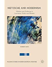 Nietzsche and Modernism: Nihilism and Suffering in Lawrence, Kafka and Beckett (Palgrave Studies in Modern European Literature)