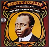 Scott Joplin: His Greatest Hits - Richard Zimmerman Piano