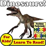 "Children's Book: ""Devious Dinosaurs! Learn About Dinosaurs While Learning To Read - Dinosaur Photos And Facts Make It Easy!"" (Over 45+ Photos of Dinosaurs)"