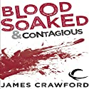 Blood Soaked and Contagious Audiobook by James Crawford Narrated by David Stifel