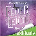Wie ein Funke von Glück (FederLeichtSaga 7) | Marah Woolf