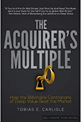 The Acquirer's Multiple: How the Billionaire Contrarians of Deep Value Beat the Market Paperback