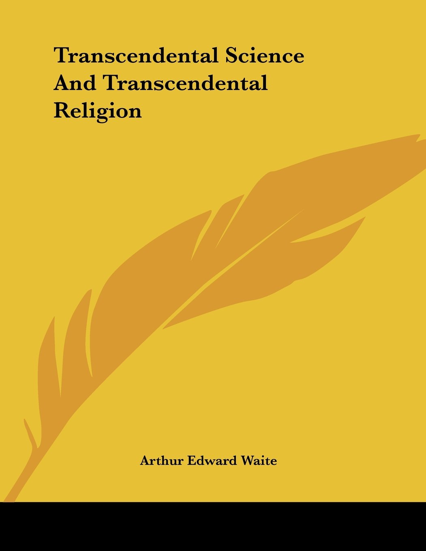 Transcendental Science And Transcendental Religion PDF